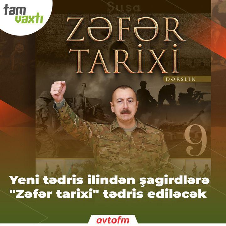"""Yeni tədris ilindən şagirdlərə """"Zəfər tarixi"""" tədris ediləcək   Tam vaxtı #156"""