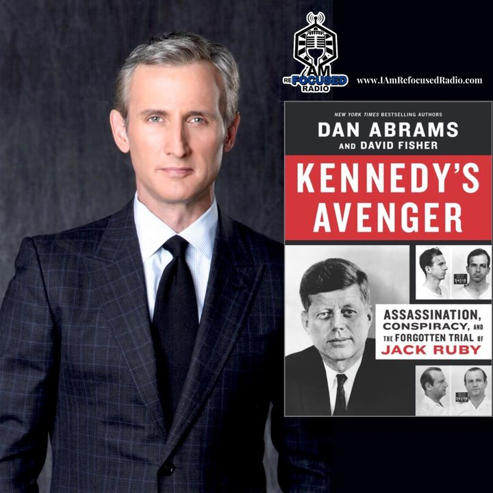 DAN ABRAMS, chief legal correspondent for ABC News & author of KENNEDY'S AVENGER