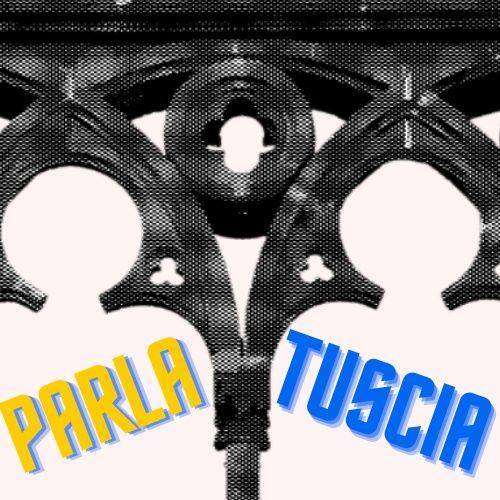 PARLA TUSCIA con Alessia Mancini e Vincenzo Peparello
