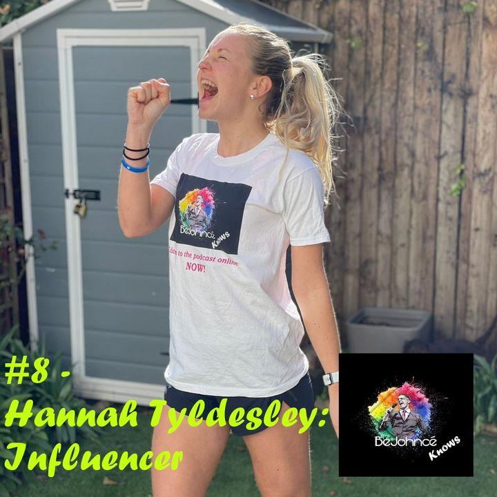 #8 - Hannah Tyldesley: Influencer