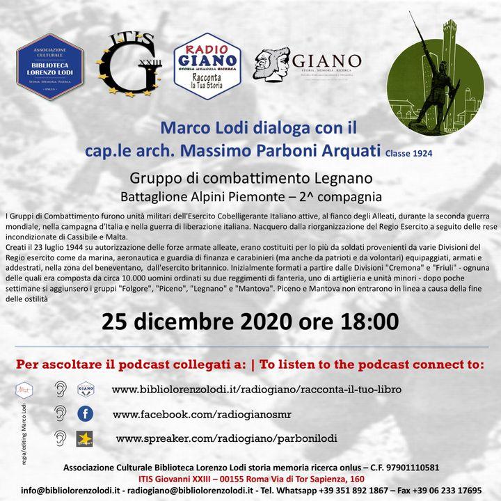 L'ACBLL presenta Marco Lodi dialoga con il  cap.le arch. Massimo Parboni Arquati   Gruppo di combattimento Legnano