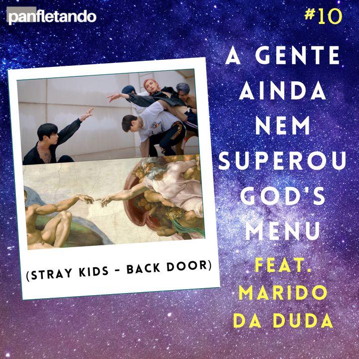 #10 A gente ainda nem superou God's Menu feat. Marido da Duda (Stray Kids - Back Door)