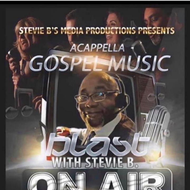 Stevie B. Acappella Gospel Music Blast - (Episode 231)