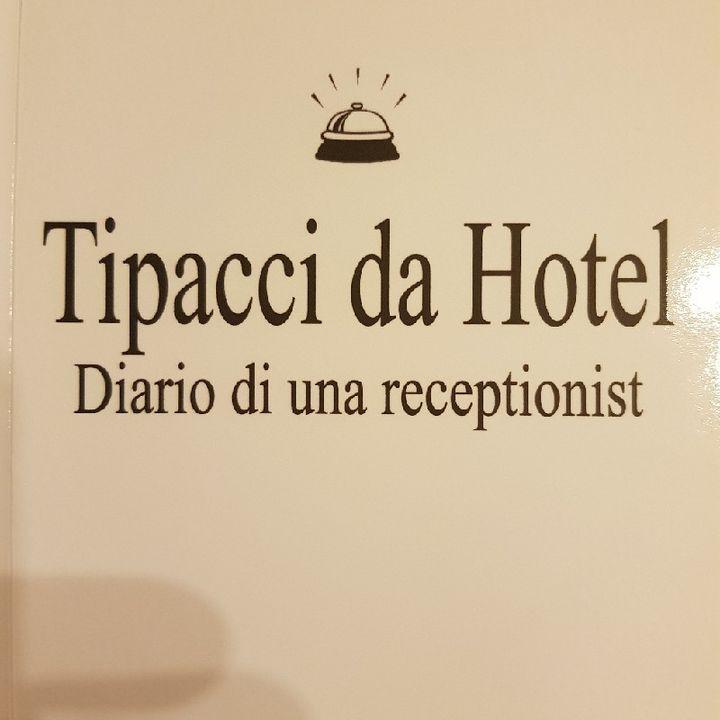 Gemma Formisano: Tipacci da Hotel - Diario Di Una Receptionist - Martedì 12 Marzo 2013