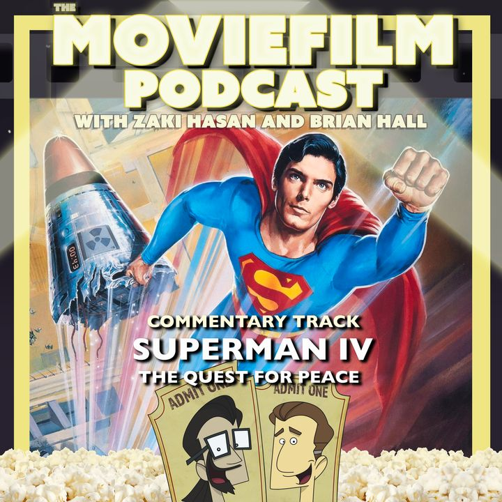The MovieFilm Commentary Track: Superman IV: The Quest For Peace