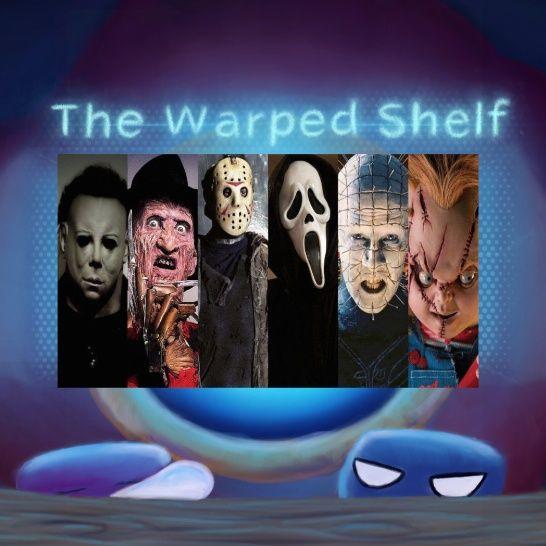 The Warped Shelf - Slasher Face Off