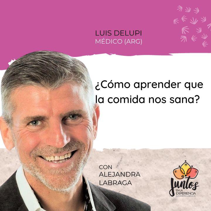 Ep. 044 - Cómo aprender que la comida nos sana con Luis Delupi