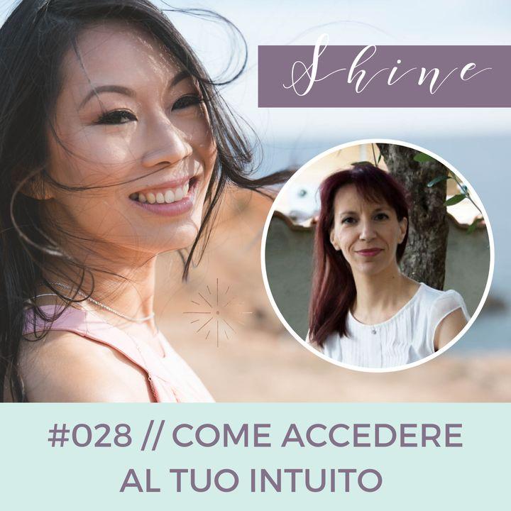 028 // Come Accedere al tuo Intuito, con Silvia Ancordi