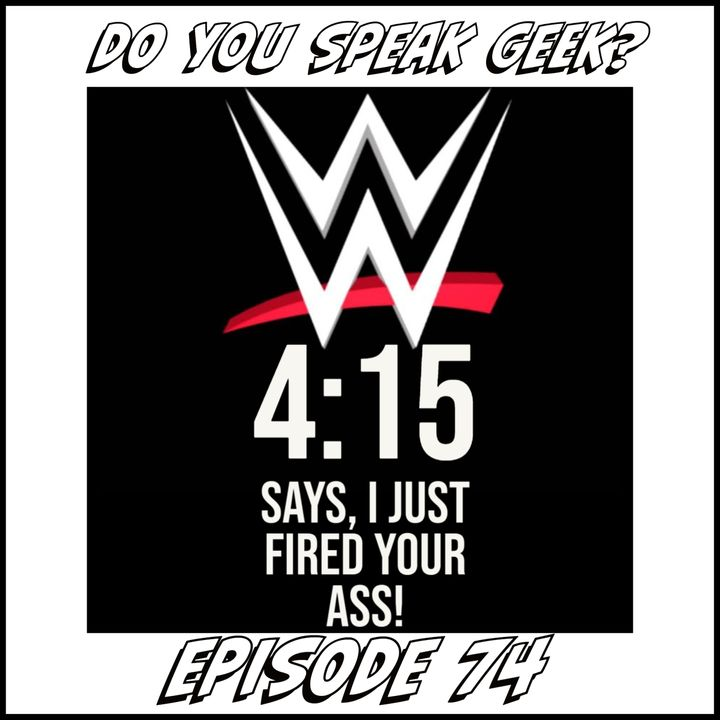 Episode 74 (WWE Releases, Eyecam, Dominic Purcell and more)