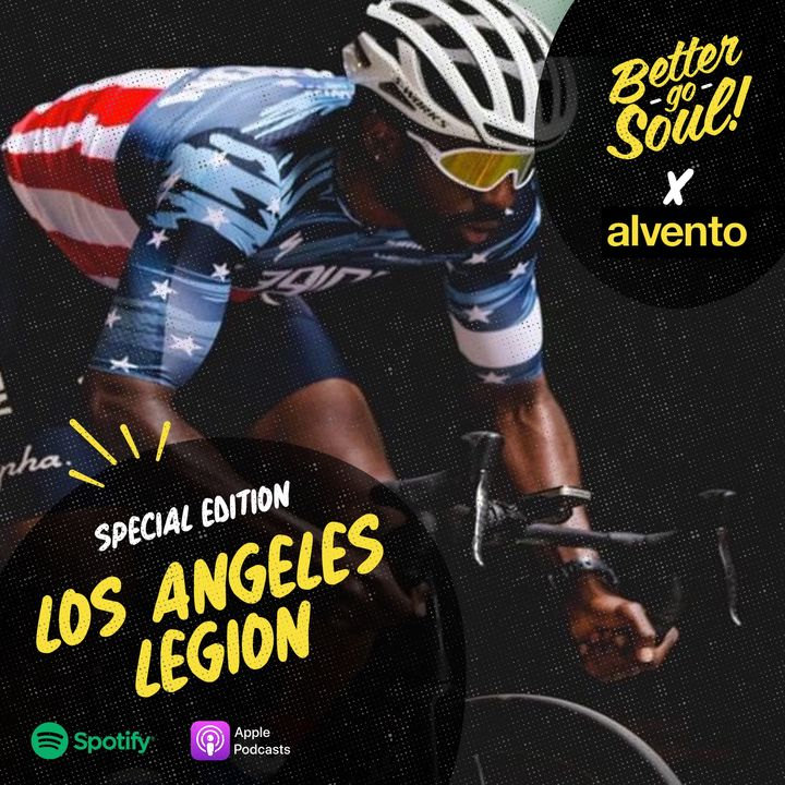 Better Go Soul: SPECIAL EPISODE per Parole Al Vento - The Los Angeles Legion