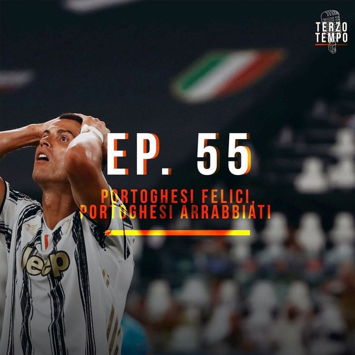 Ep. 55 - Portoghesi felici, portoghesi arrabbiati