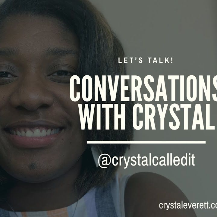 Conversations with Crystal