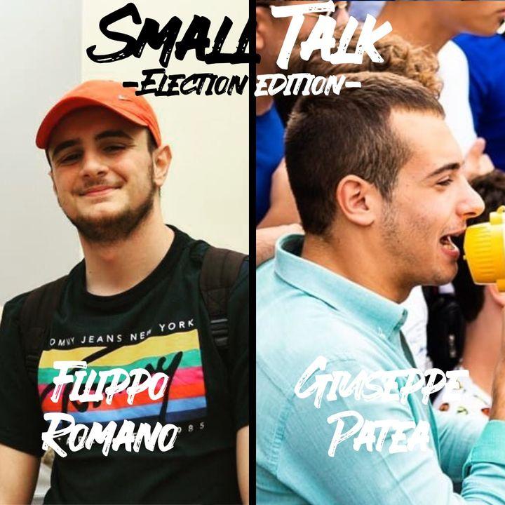 Small Talk -Election Edition- Filippo Romano & Giuseppe Patea