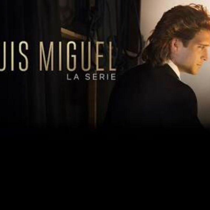 Hablemos de Luis Miguel la serie