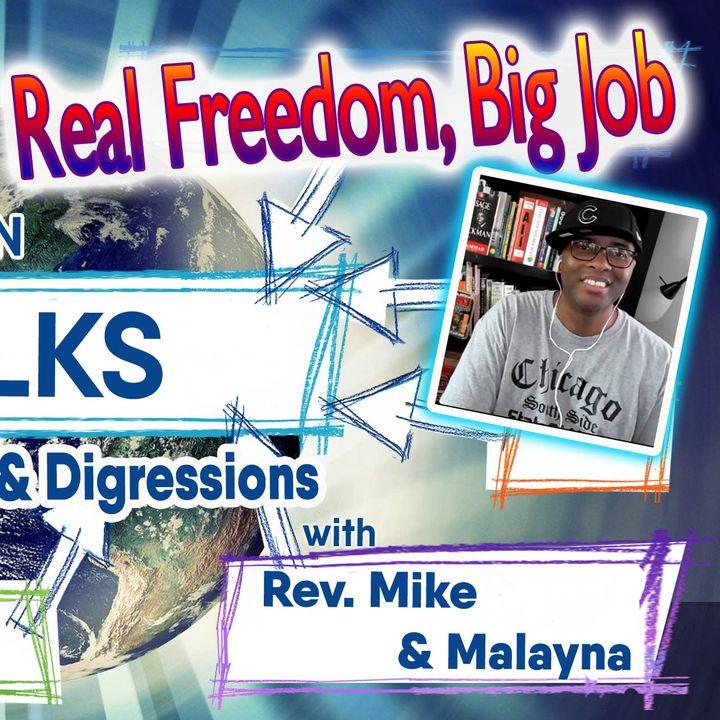 Real Freedom - Big Job - Ep 30 - Thoughts on Talks
