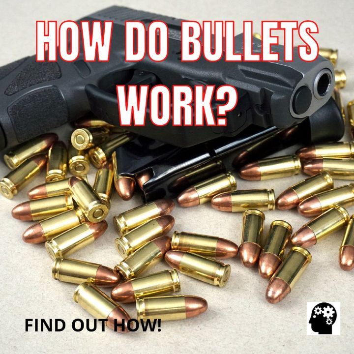 How Does A Bullet Work?