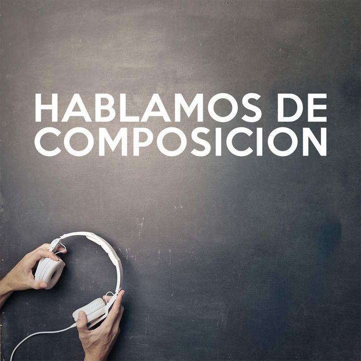 2: Hablamos de composición