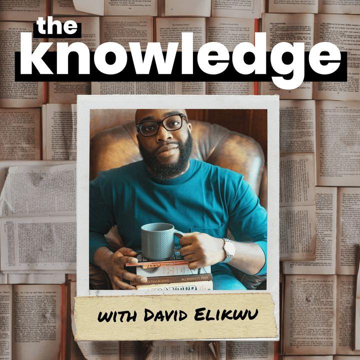 The Knowledge with David Elikwu