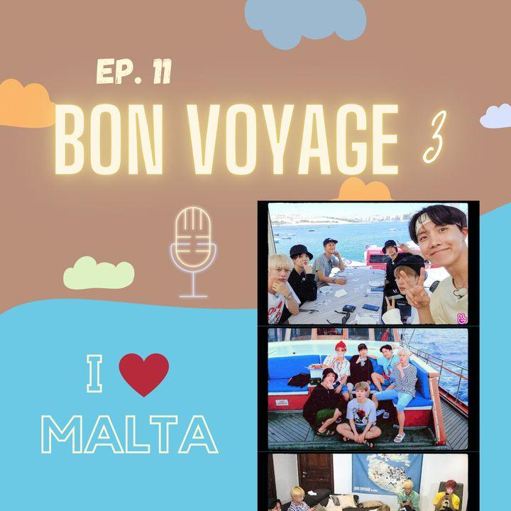 EP. #11 - Bon Voyage 3: I ♡ Malta