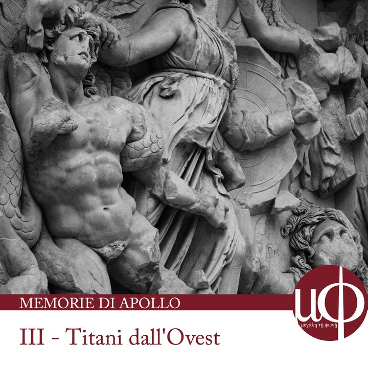 Memorie di Apollo - Titani dall'Ovest - terza puntata