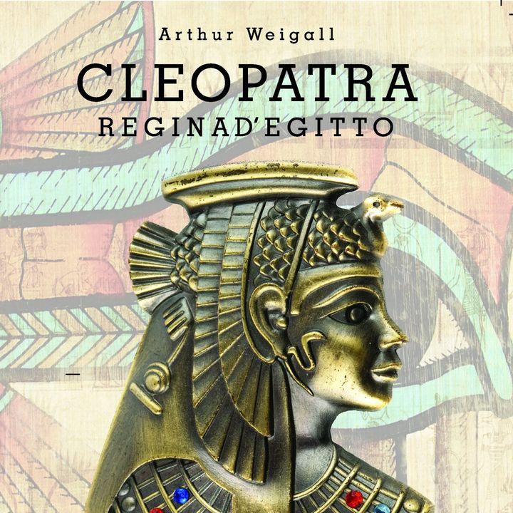 CLEOPATRA REGINA D'EGITTO – ARTHUR WEIGALL