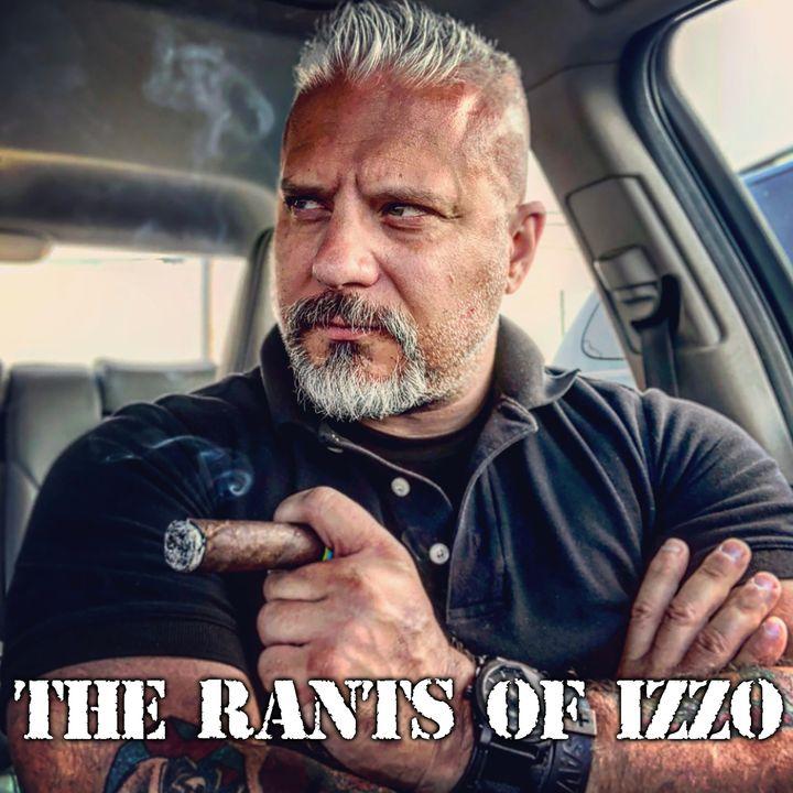 The Rants of Izzo - 20210504