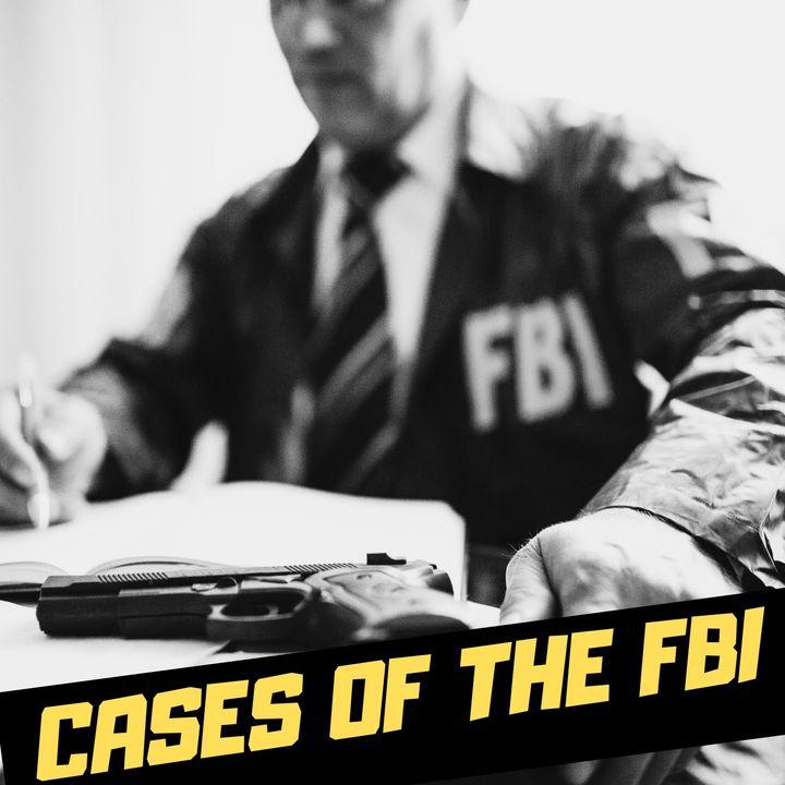 CASES OF THE FBI