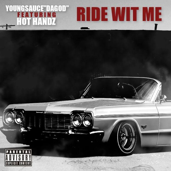 @YoungSauce_DaGod ft Hot Handz - Ride Wit Me