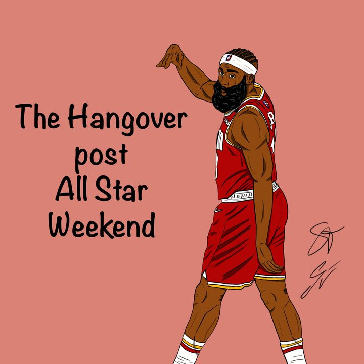 EP39: The Hangover post All Star Weekend
