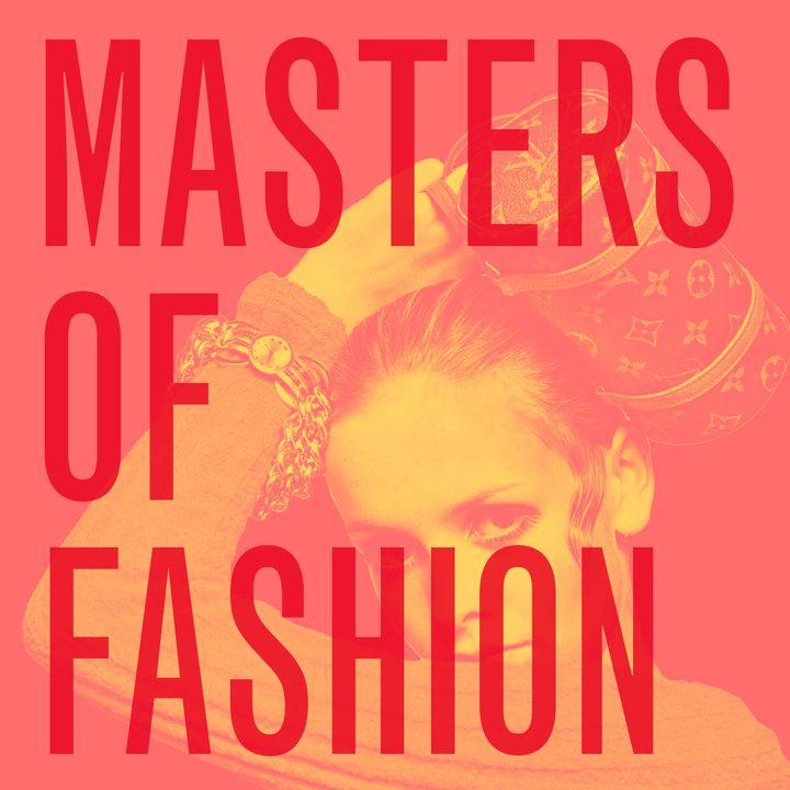 Masters of Fashion. Louis Vuitton