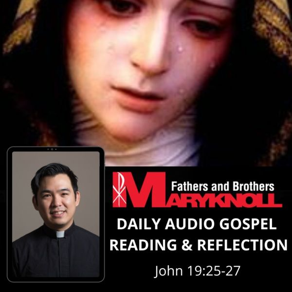 Memorial of Our Lady of Sorrows, John 19:25-27