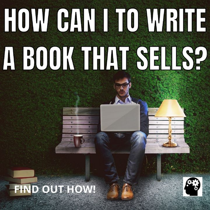 How To Become A High-selling  Writer?