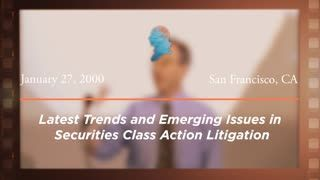 Latest Trends and Emerging Issues in Securities Class Action Litigation [Archive Collection]