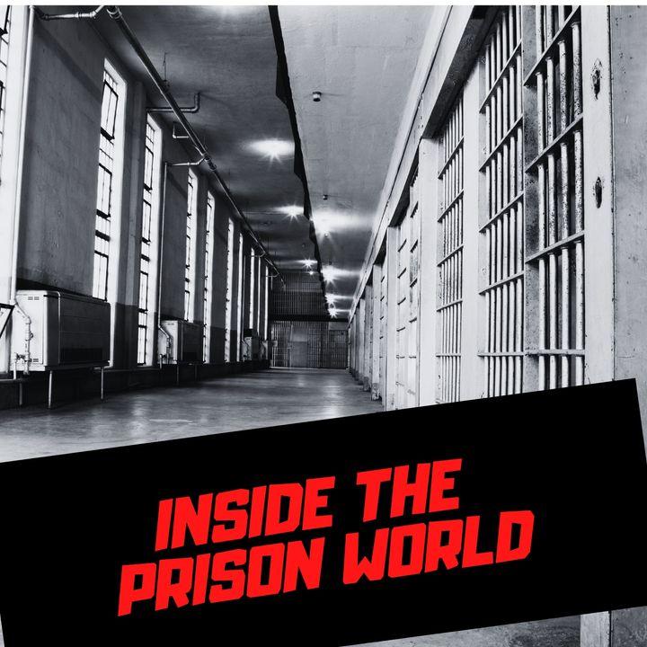 Inside the Prison World