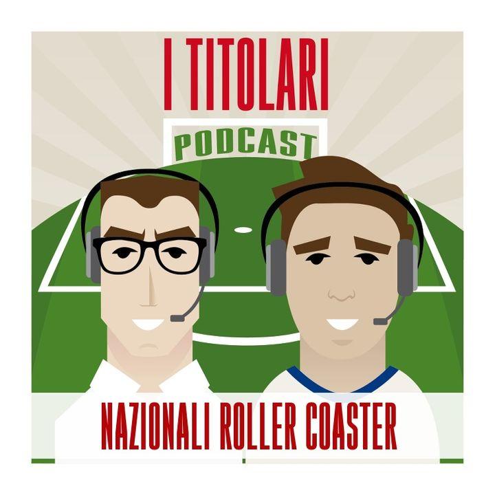 Ep. 36 - Nazionali Roller Coaster