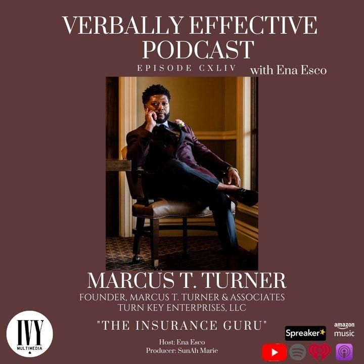 "EPISODE CXLIV   ""THE INSURANCE GURU"" w/ MARCUS T. TURNER"
