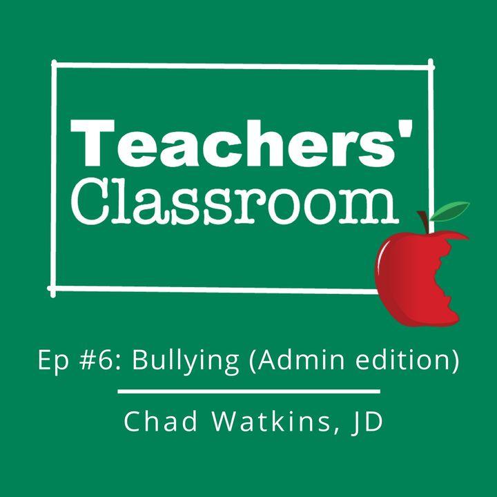 Bullying (Admin Edition) with School Attorney Chad Watkins