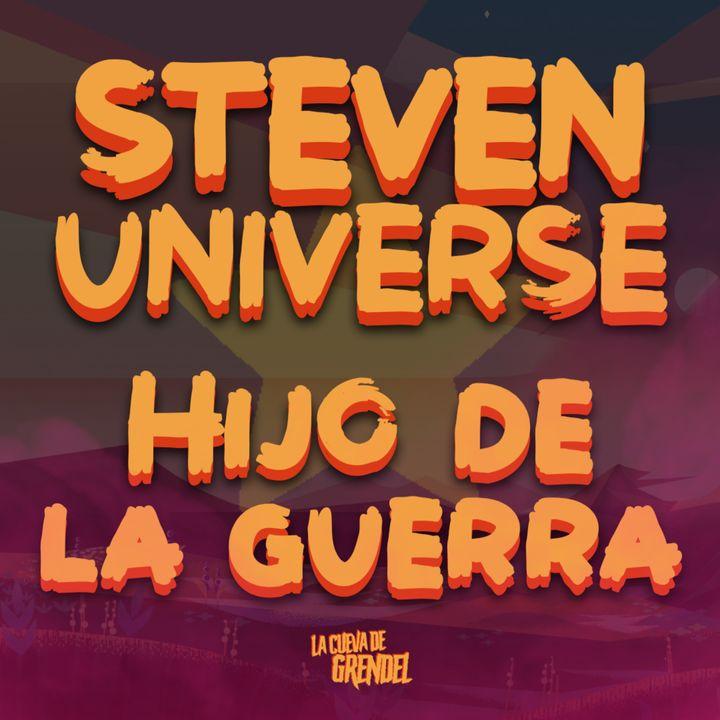 Steven Universe: hijo de la guerra