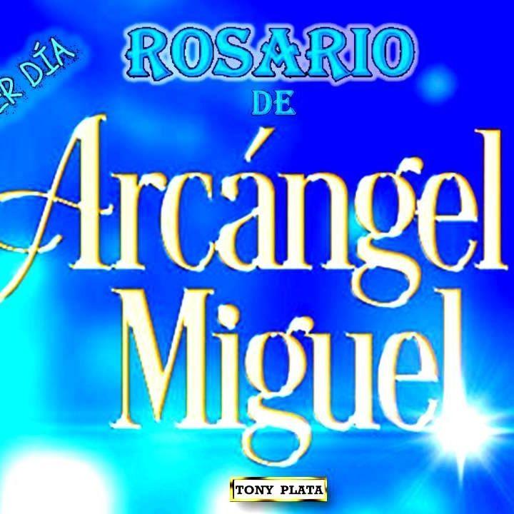 PRIMER DIA ROSARIO A SAN MIGUEL ARCANGEL
