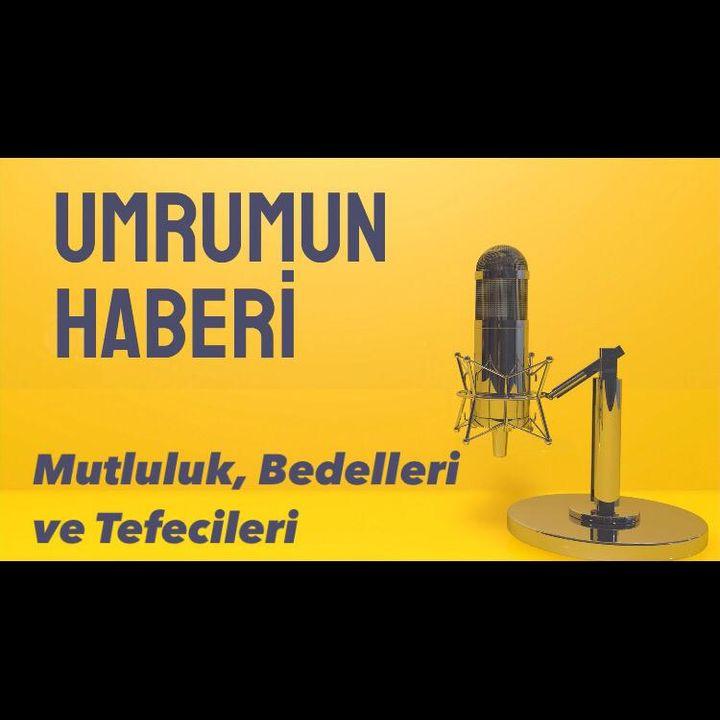 PODCAST - MUTLULUK, BEDELLERİ VE TEFECİLERİ  #1 podcast türkçepodcast