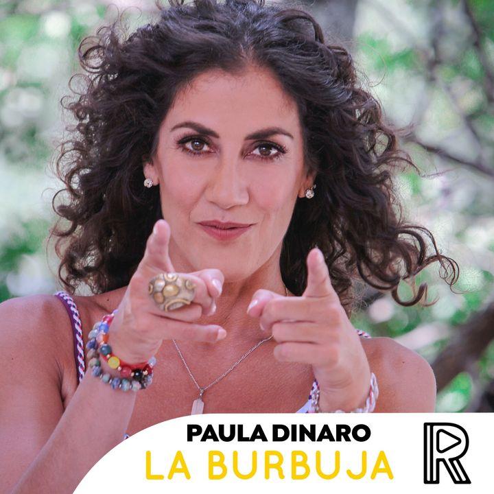 La Burbuja de Paula Dinaro