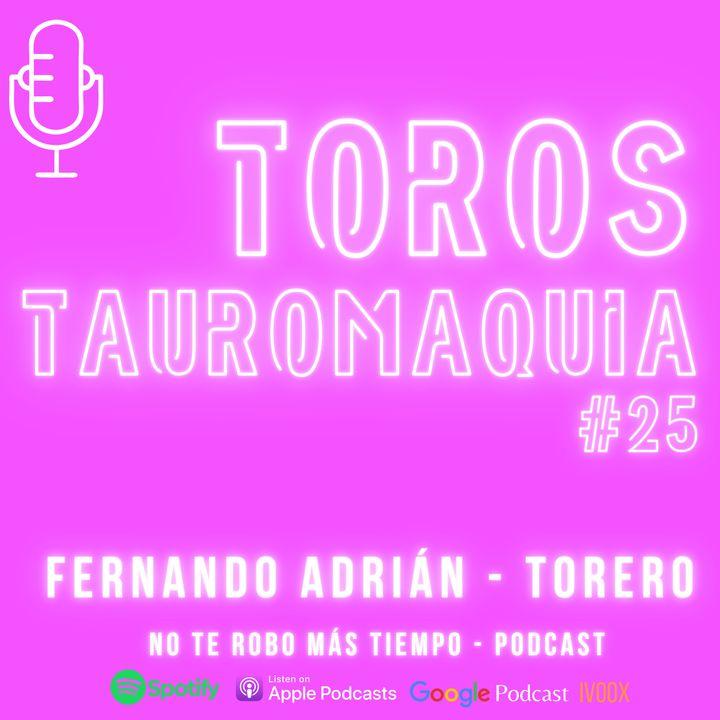 #25 Toros y tauromaquia   Fernando Adrián, torero