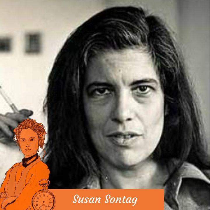 E6 - Susan Sontag - Brani tratti da La coscienza imbrigliata al corpo. Diari e taccuini (1964 - 1980)