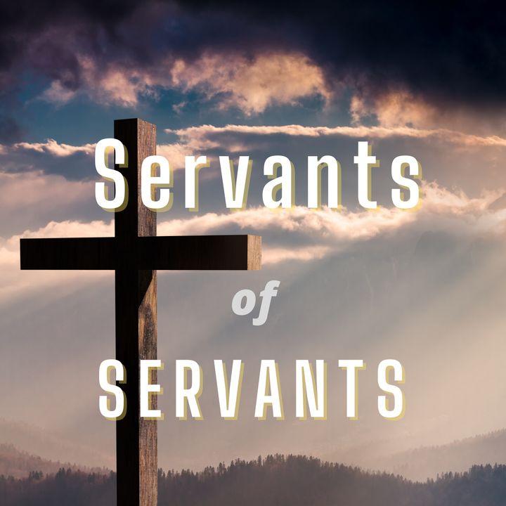 Servants of Servants