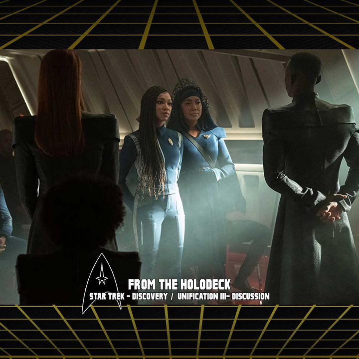 Star Trek: Discovery Edition – 3.07 'Unification III'