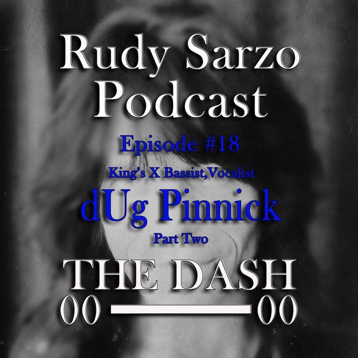 dUg Pinnick  Episode 18 Part 2