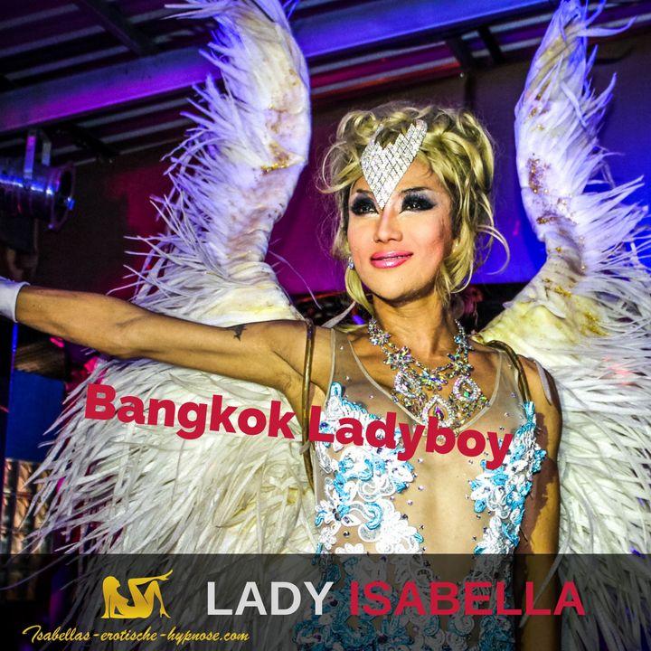 Bangkok Ladyboy - Hörprobe - erotische Hypnose by Lady Isabella