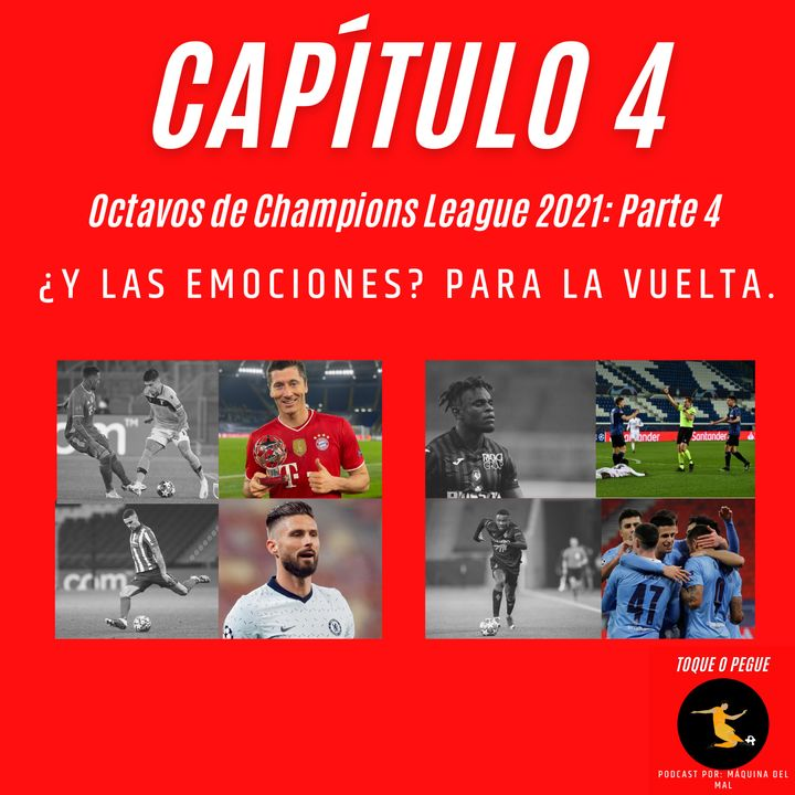 Capítulo 4: Octavos de Champions League: Parte 4. ¿Y las emociones? Para la vuelta.