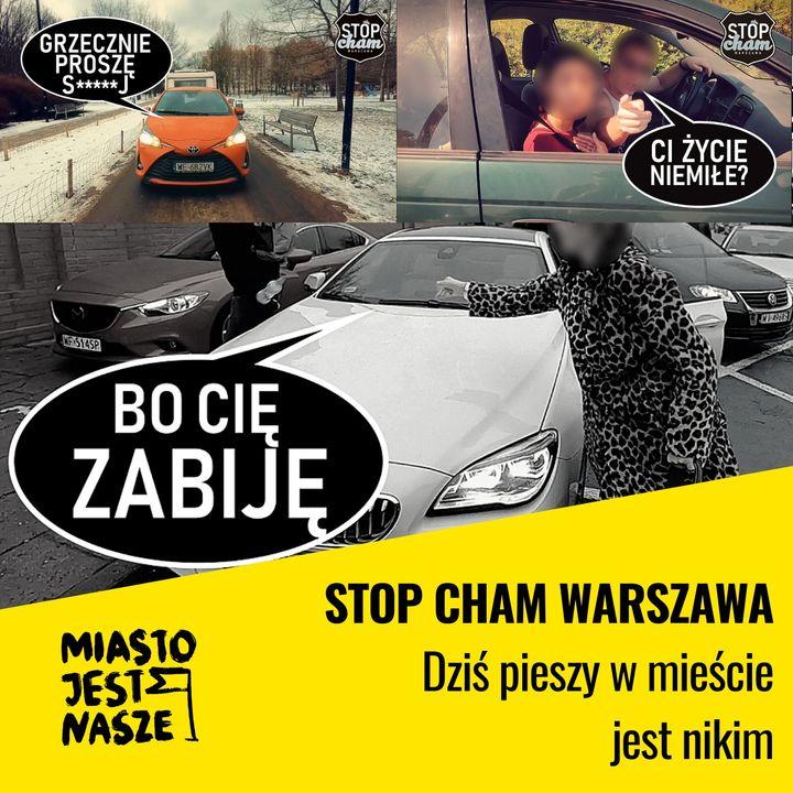 Stop Cham Warszawa: Dziś pieszy w mieście jest nikim