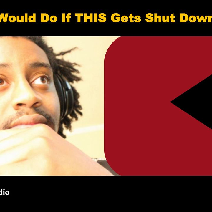 What Would Do If Youtube Gets Shut Down?